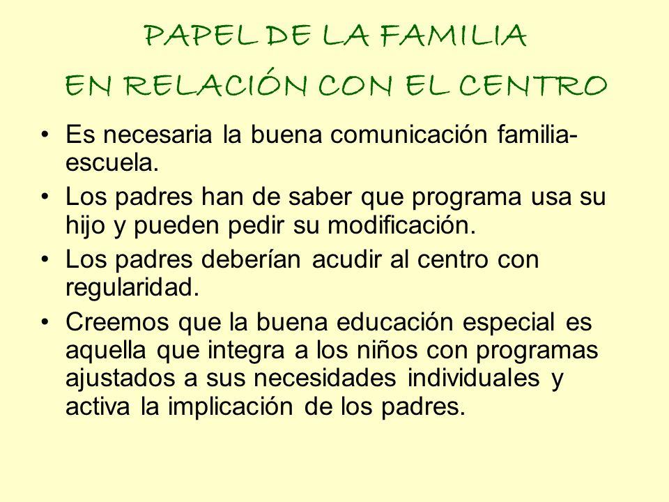 PAPEL DE LA FAMILIA EN RELACIÓN CON EL CENTRO