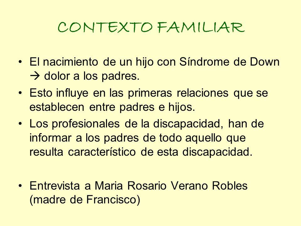 CONTEXTO FAMILIAR El nacimiento de un hijo con Síndrome de Down  dolor a los padres.