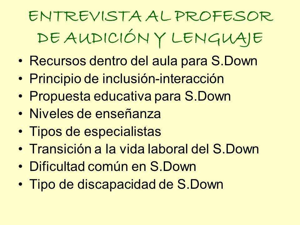 ENTREVISTA AL PROFESOR DE AUDICIÓN Y LENGUAJE