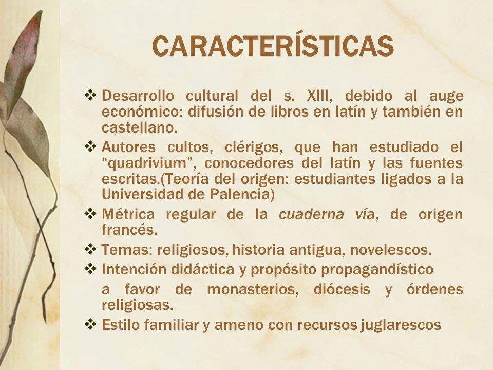CARACTERÍSTICAS Desarrollo cultural del s. XIII, debido al auge económico: difusión de libros en latín y también en castellano.