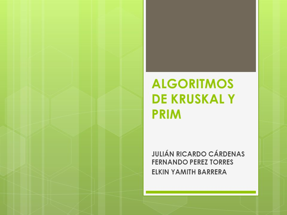 ALGORITMOS DE KRUSKAL Y PRIM