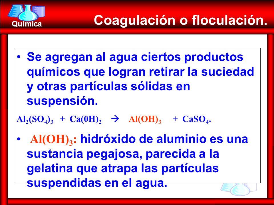Coagulación o floculación.