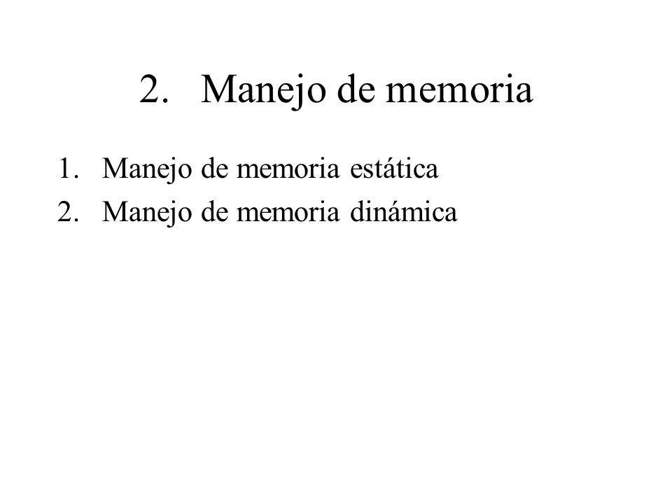 2. Manejo de memoria Manejo de memoria estática