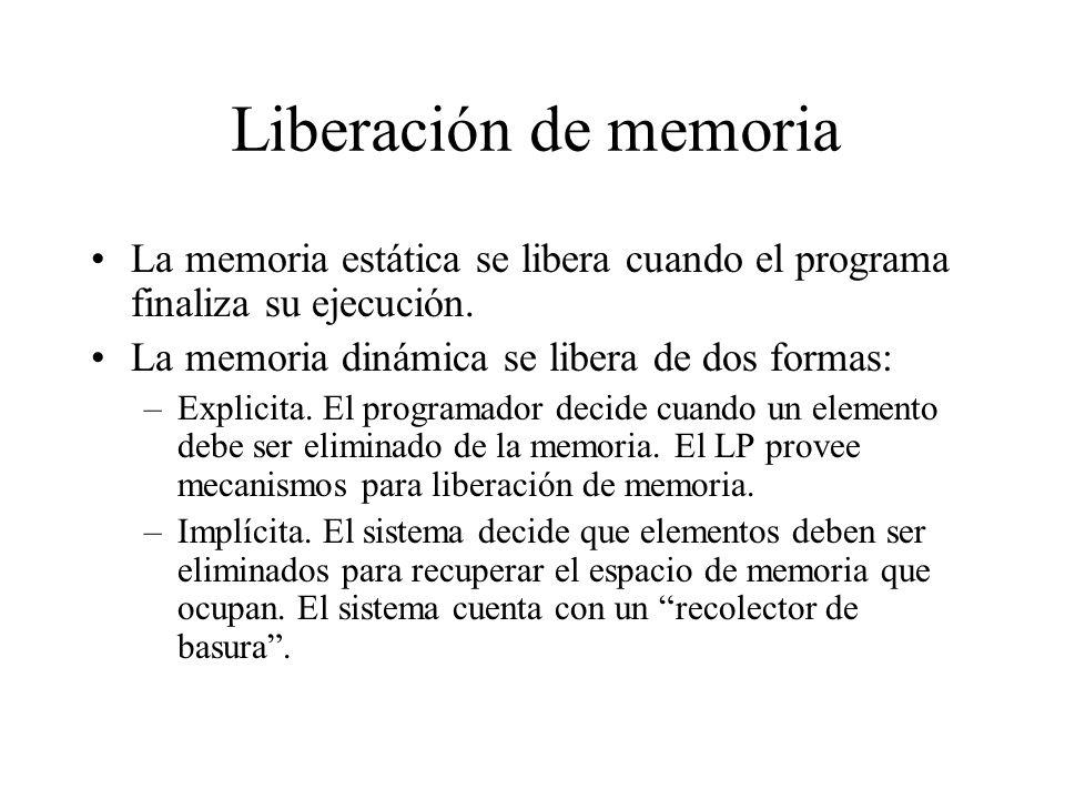 Liberación de memoria La memoria estática se libera cuando el programa finaliza su ejecución. La memoria dinámica se libera de dos formas: