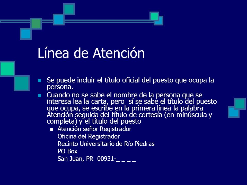 Línea de Atención Se puede incluir el título oficial del puesto que ocupa la persona.