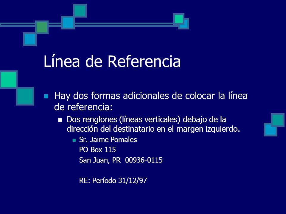 Línea de Referencia Hay dos formas adicionales de colocar la línea de referencia: