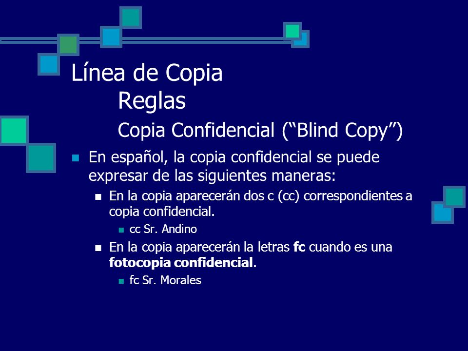 Línea de Copia Reglas Copia Confidencial ( Blind Copy )