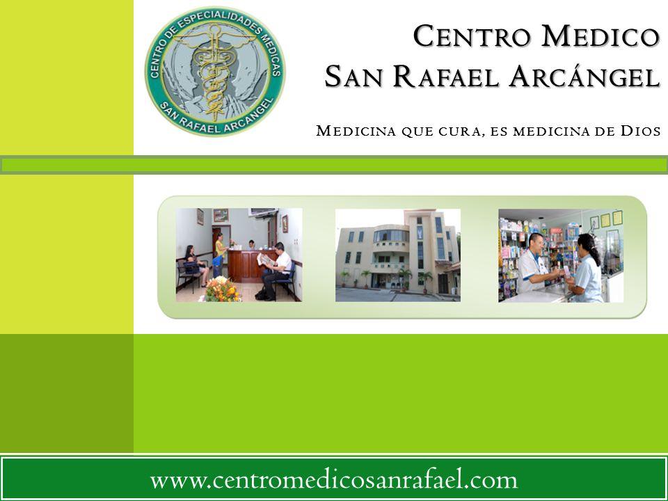 Centro Medico San Rafael Arcángel Medicina que cura, es medicina de Dios