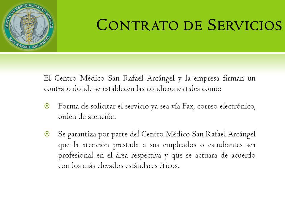 Contrato de Servicios El Centro Médico San Rafael Arcángel y la empresa firman un contrato donde se establecen las condiciones tales como: