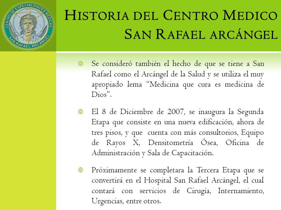 Historia del Centro Medico San Rafael arcángel