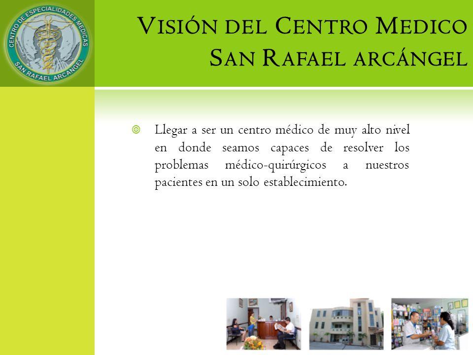 Visión del Centro Medico San Rafael arcángel