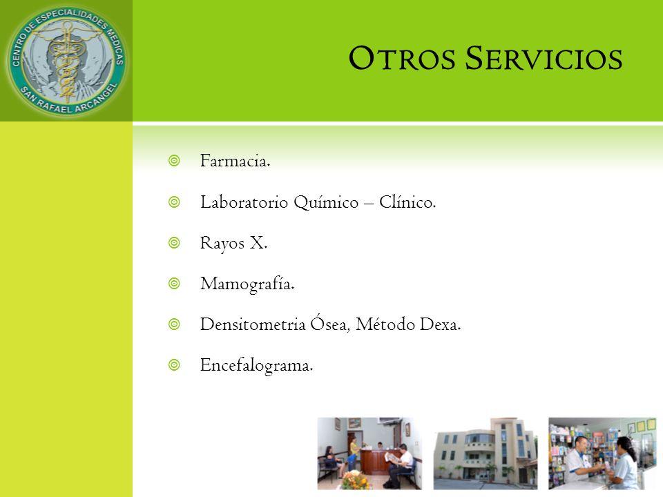 Otros Servicios Farmacia. Laboratorio Químico – Clínico. Rayos X.