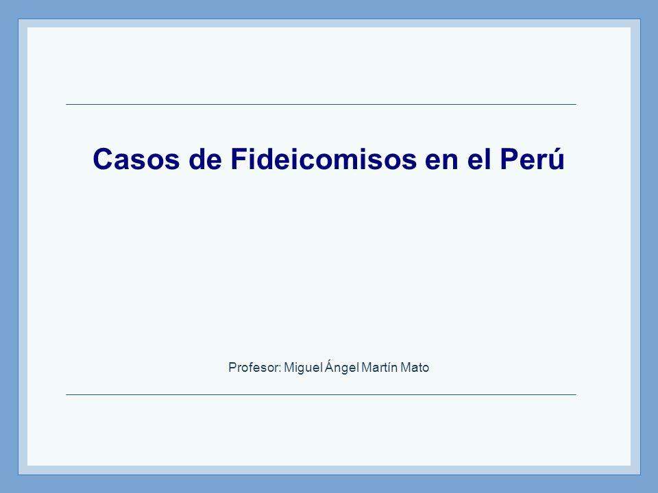Casos de Fideicomisos en el Perú