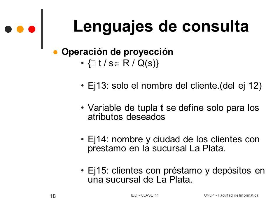 Lenguajes de consulta Operación de proyección { t / s R / Q(s)}