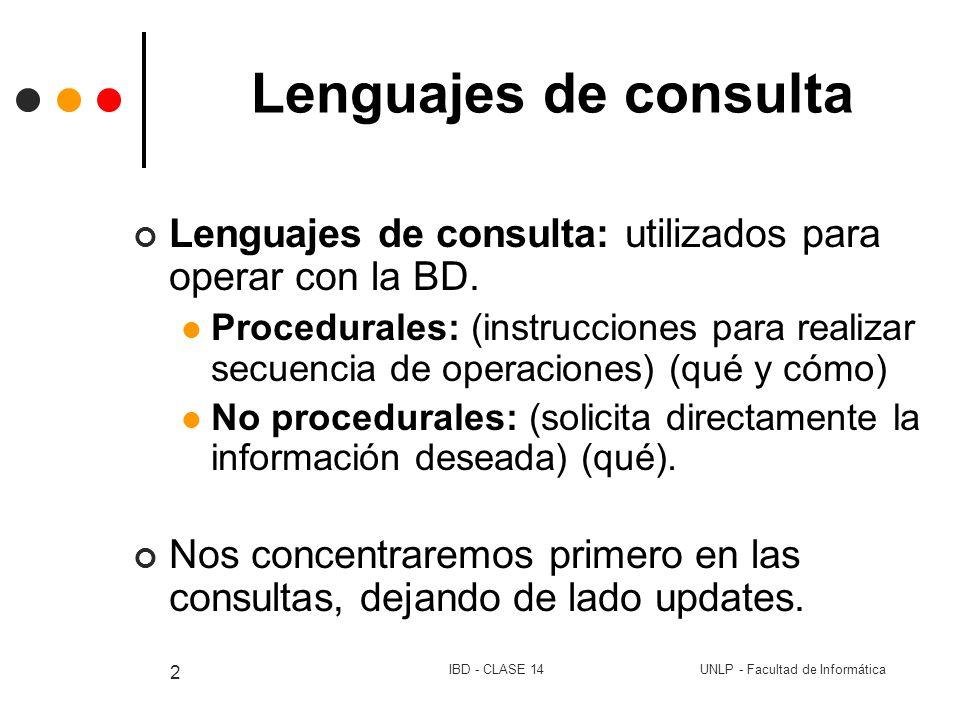 Lenguajes de consulta Lenguajes de consulta: utilizados para operar con la BD.