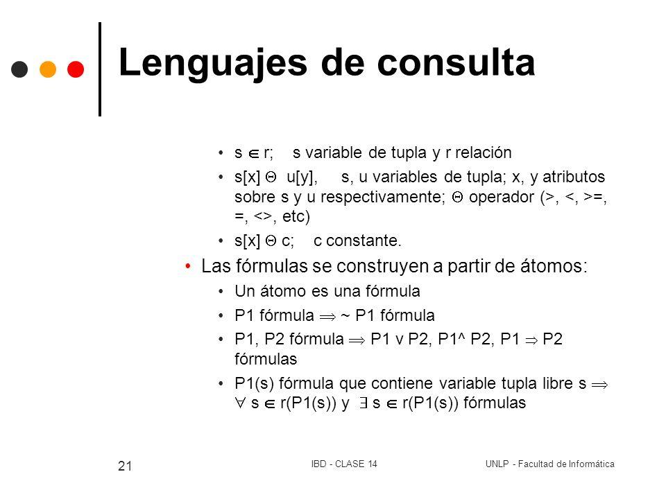 Lenguajes de consulta Las fórmulas se construyen a partir de átomos: