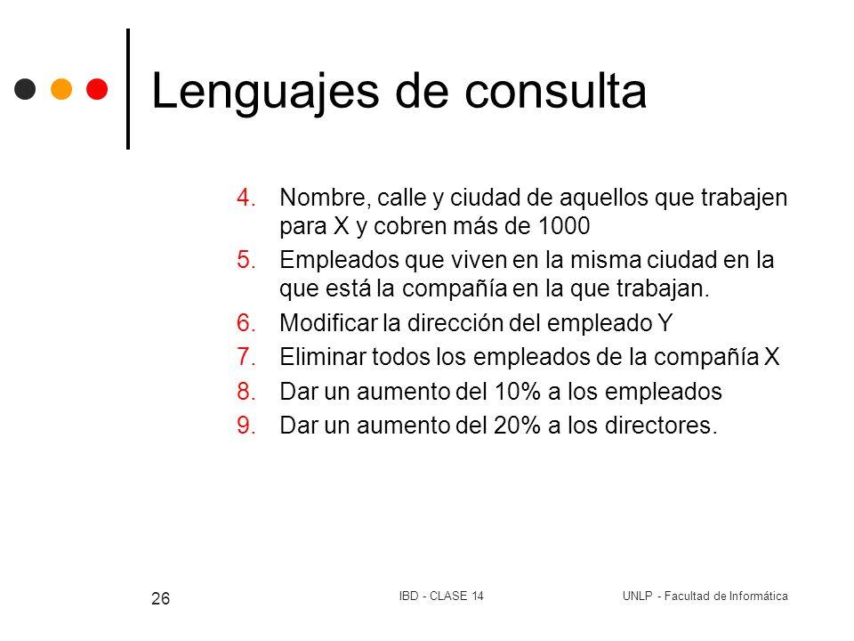 Lenguajes de consultaNombre, calle y ciudad de aquellos que trabajen para X y cobren más de 1000.