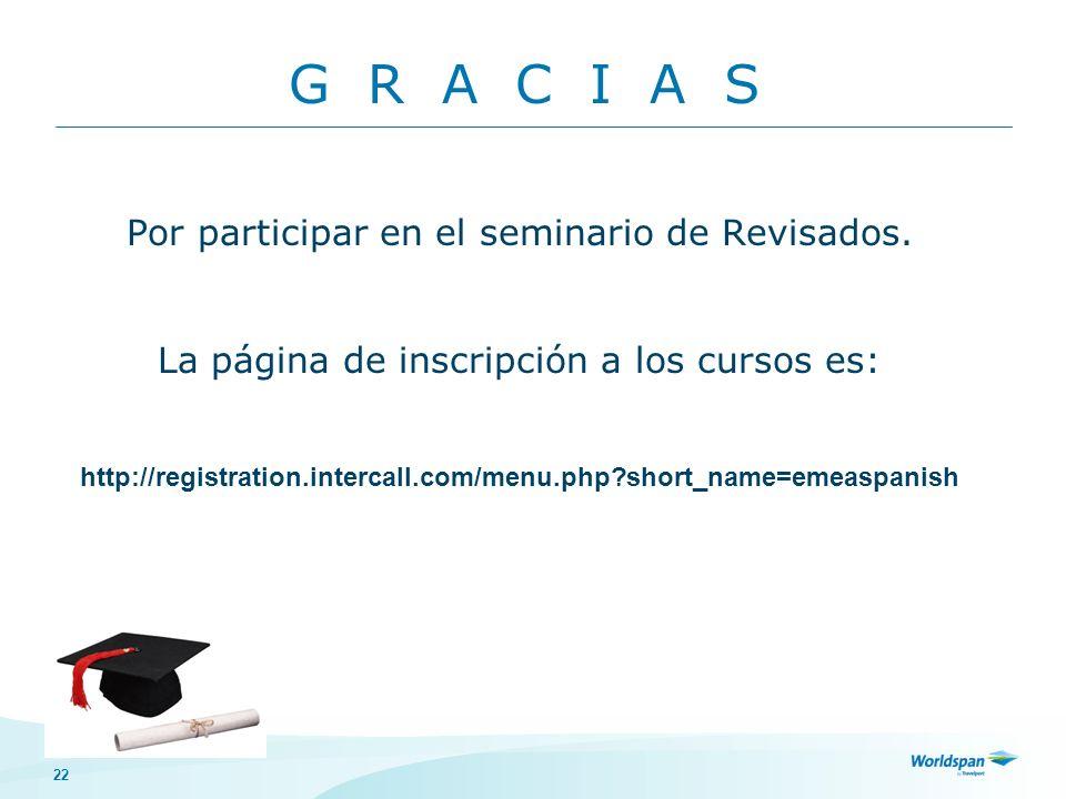 G R A C I A S Por participar en el seminario de Revisados.