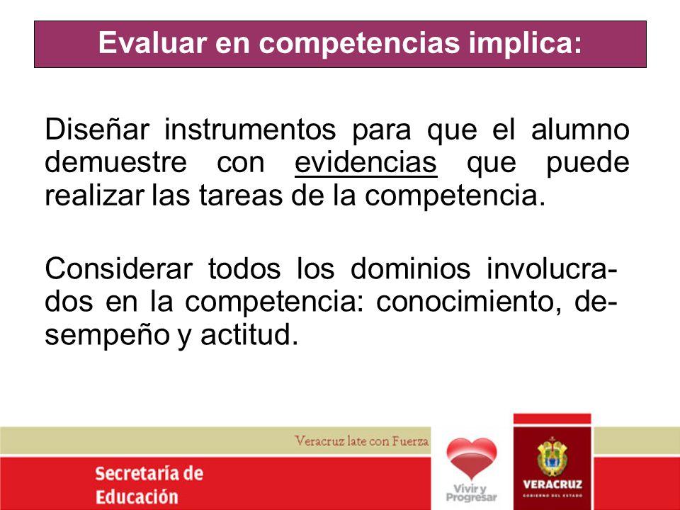 Evaluar en competencias implica: