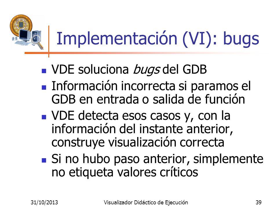 Implementación (VI): bugs