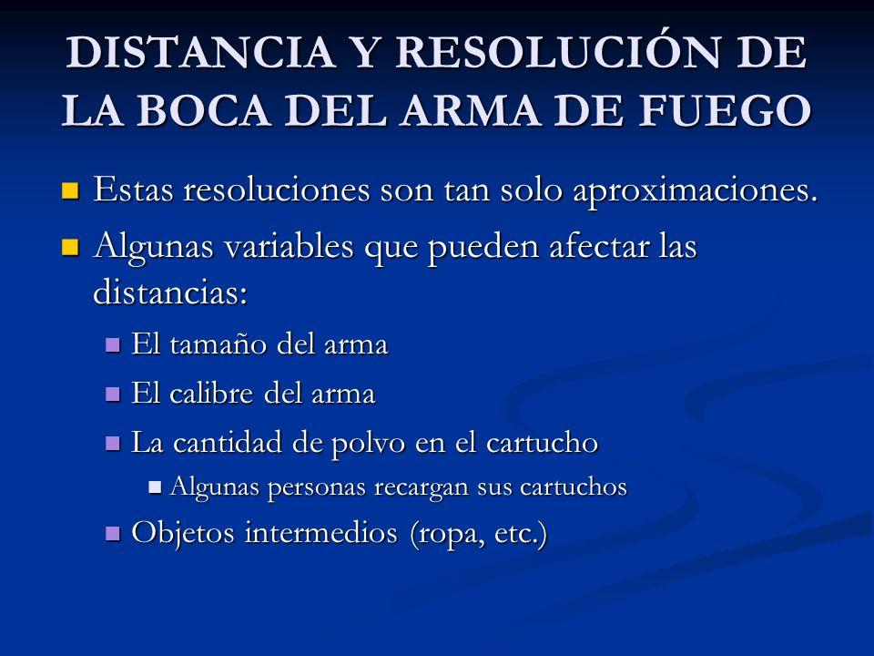 DISTANCIA Y RESOLUCIÓN DE LA BOCA DEL ARMA DE FUEGO