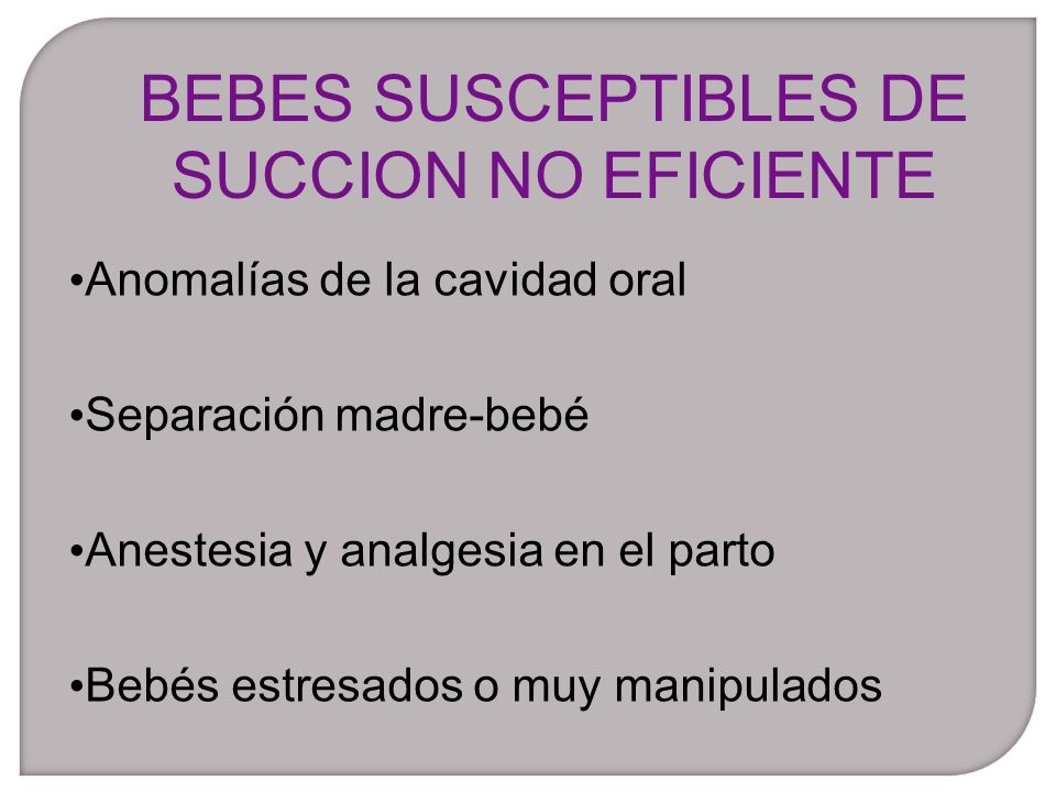 BEBES SUSCEPTIBLES DE SUCCION NO EFICIENTE