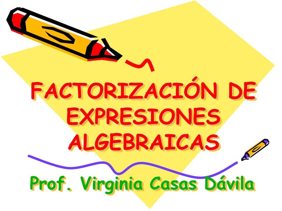 FACTORIZACIÓN DE EXPRESIONES ALGEBRAICAS
