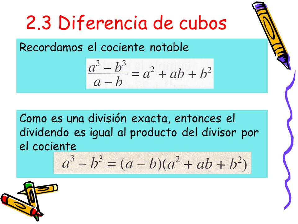 2.3 Diferencia de cubos Recordamos el cociente notable