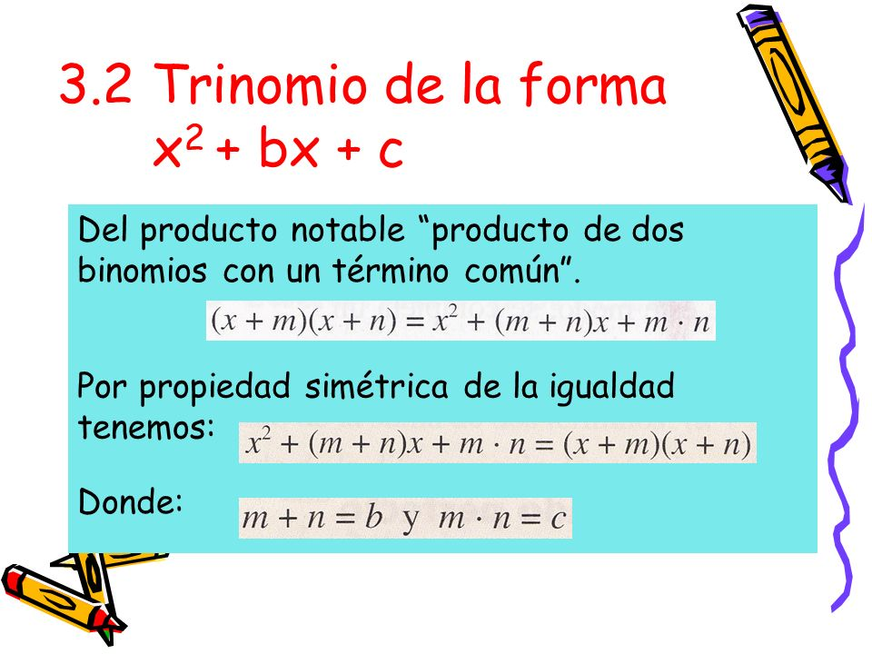 3.2 Trinomio de la forma x2 + bx + c