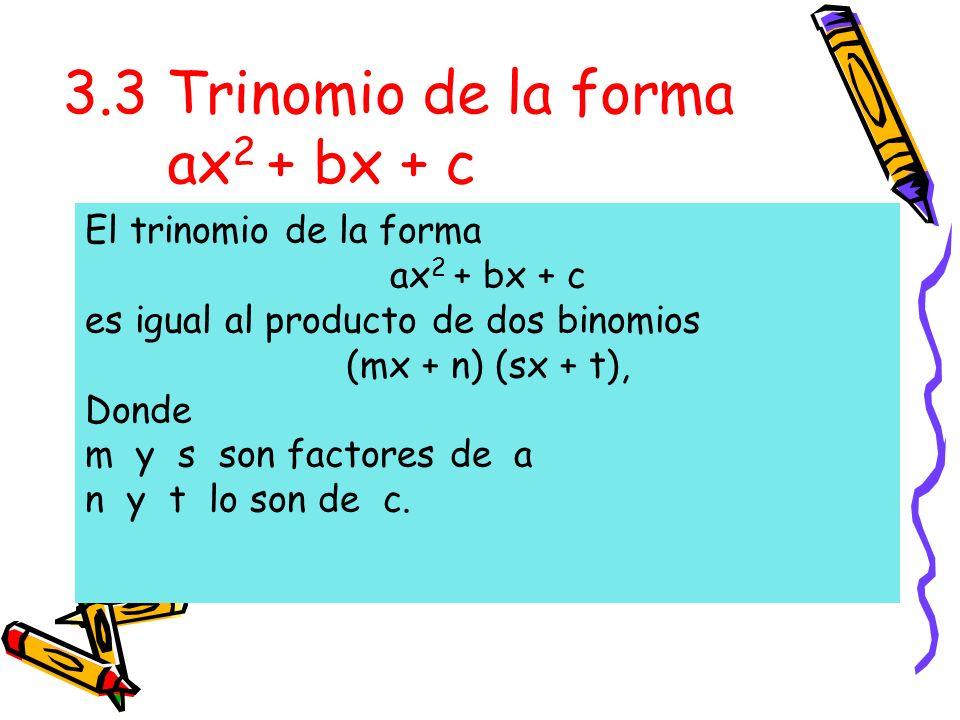 3.3 Trinomio de la forma ax2 + bx + c