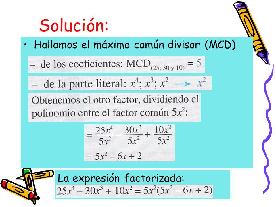 Solución: Hallamos el máximo común divisor (MCD)