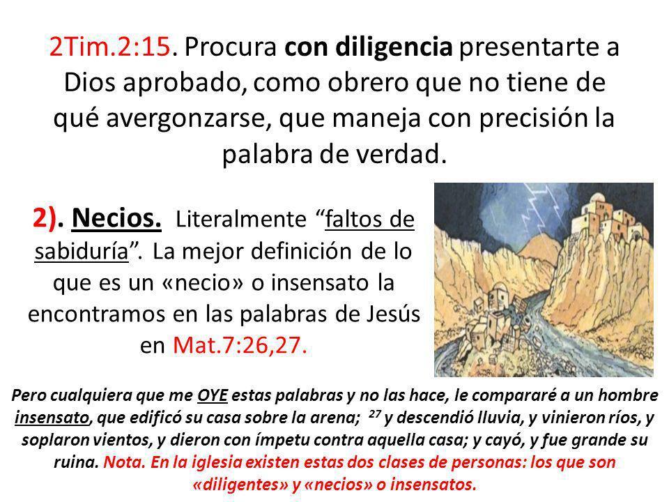 2Tim.2:15. Procura con diligencia presentarte a Dios aprobado, como obrero que no tiene de qué avergonzarse, que maneja con precisión la palabra de verdad.