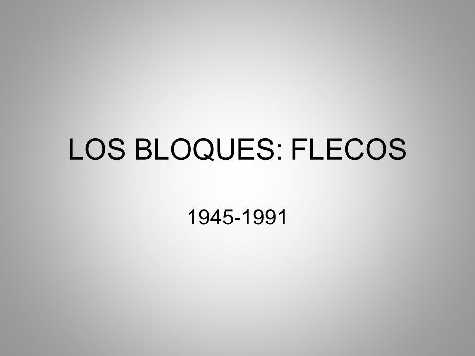 LOS BLOQUES: FLECOS 1945-1991