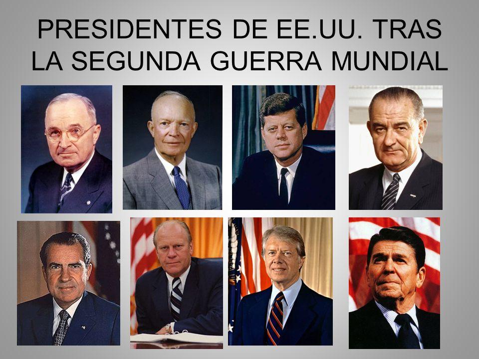 PRESIDENTES DE EE.UU. TRAS LA SEGUNDA GUERRA MUNDIAL
