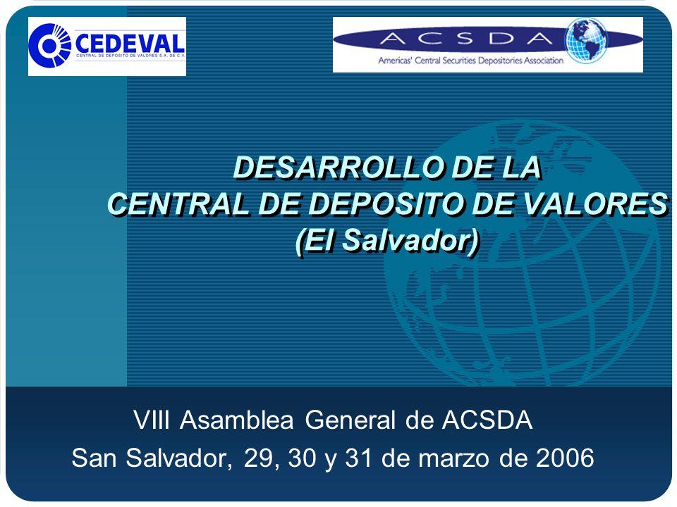 DESARROLLO DE LA CENTRAL DE DEPOSITO DE VALORES (El Salvador)