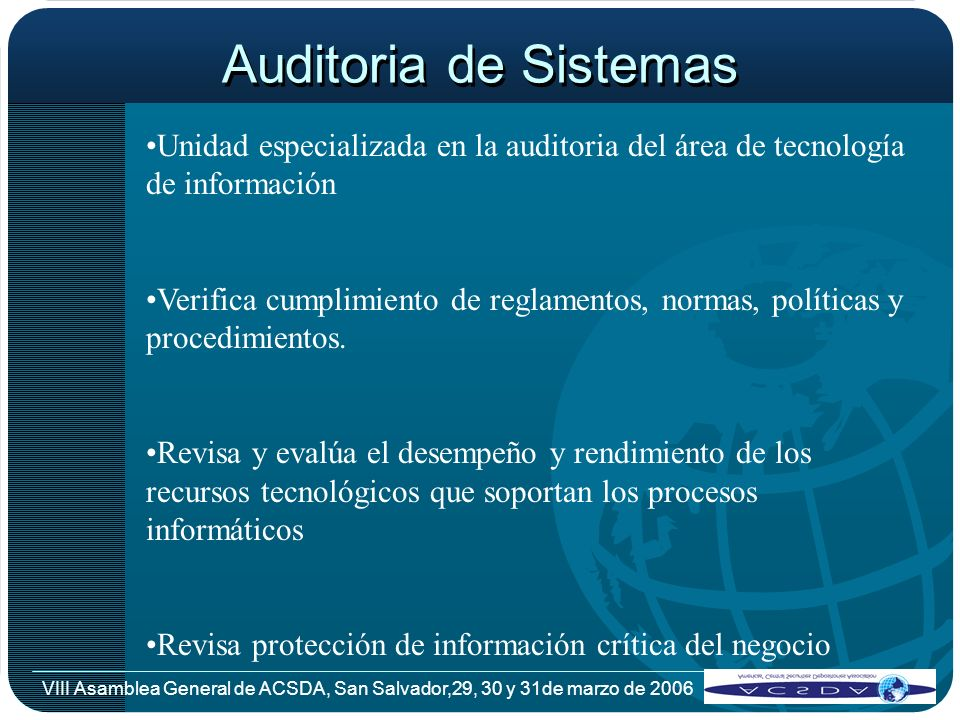 Auditoria de Sistemas Unidad especializada en la auditoria del área de tecnología de información.