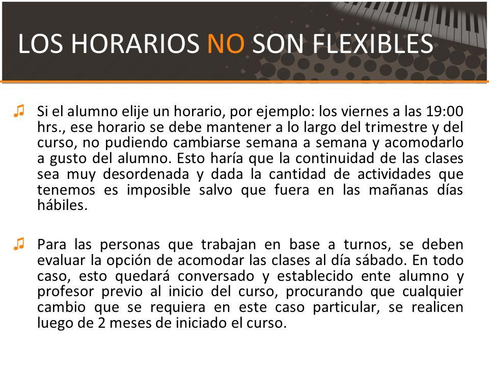 LOS HORARIOS NO SON FLEXIBLES