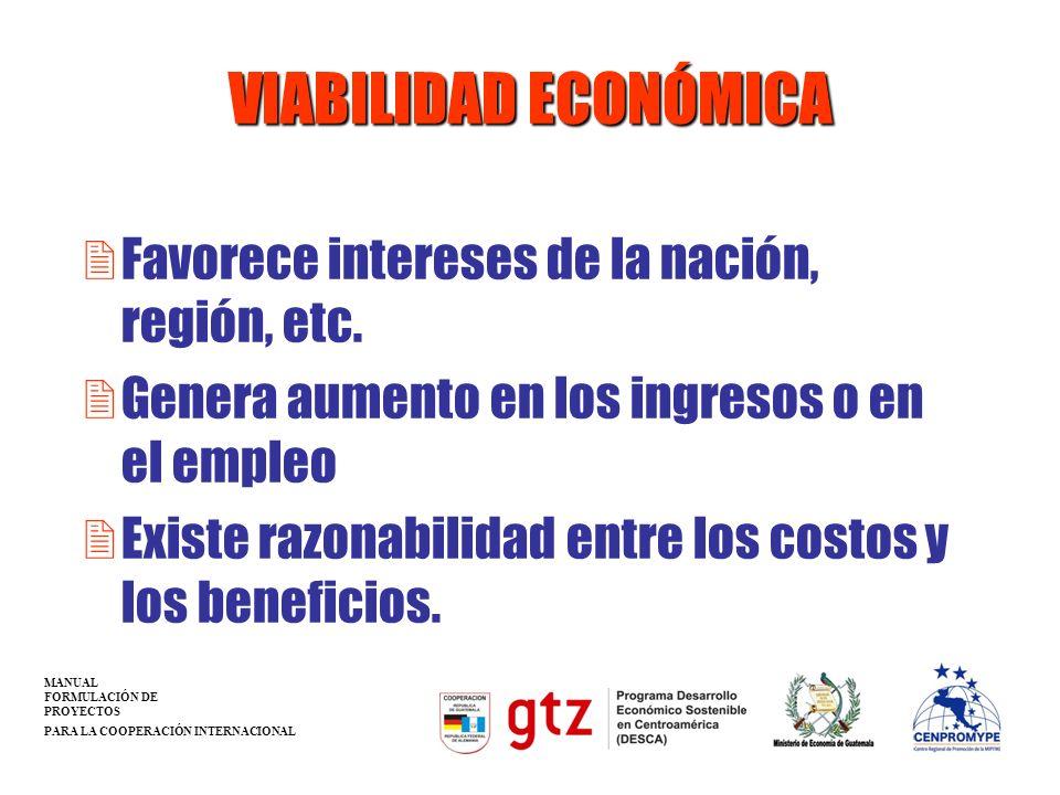 VIABILIDAD ECONÓMICA Favorece intereses de la nación, región, etc.