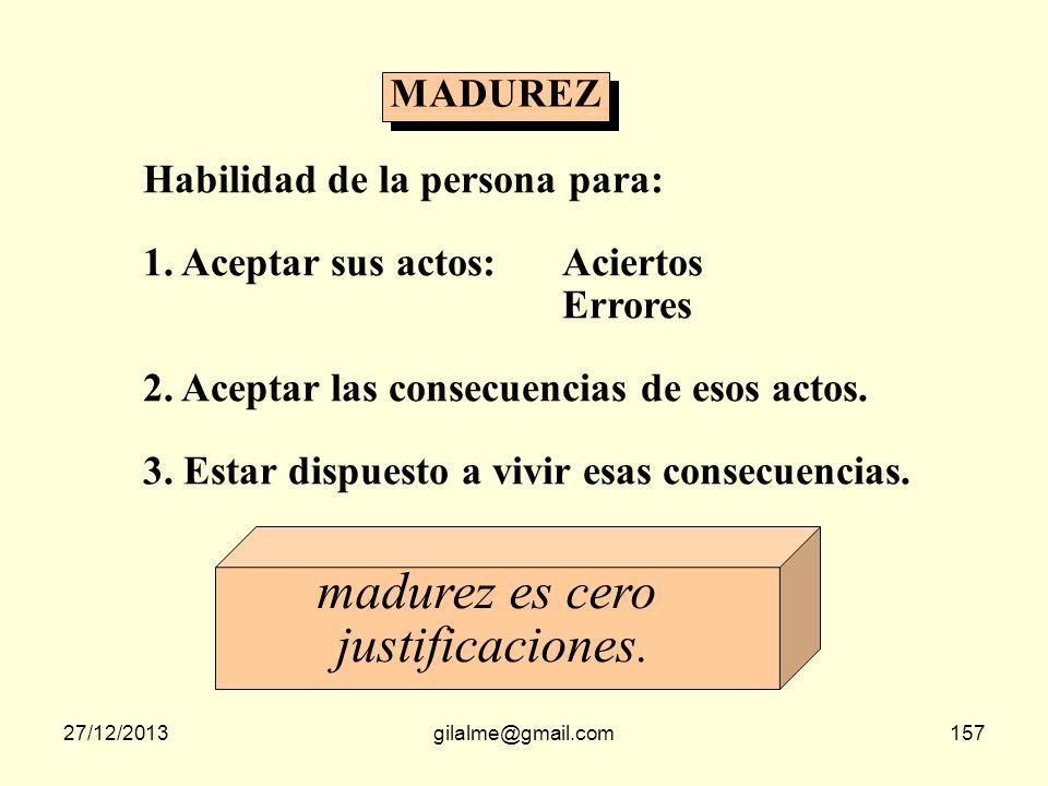 madurez es cero justificaciones. MADUREZ Habilidad de la persona para: