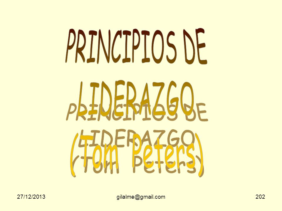 PRINCIPIOS DE LIDERAZGO (Tom Peters) 23/03/2017 gilalme@gmail.com