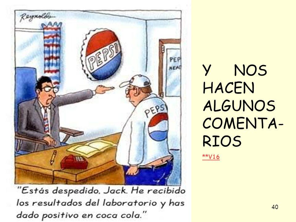 Y NOS HACEN ALGUNOS COMENTA-RIOS