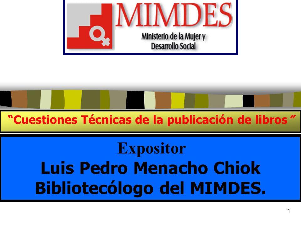 Luis Pedro Menacho Chiok Bibliotecólogo del MIMDES.