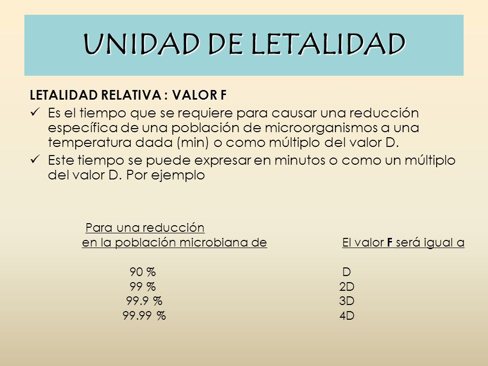 UNIDAD DE LETALIDAD LETALIDAD RELATIVA : VALOR F