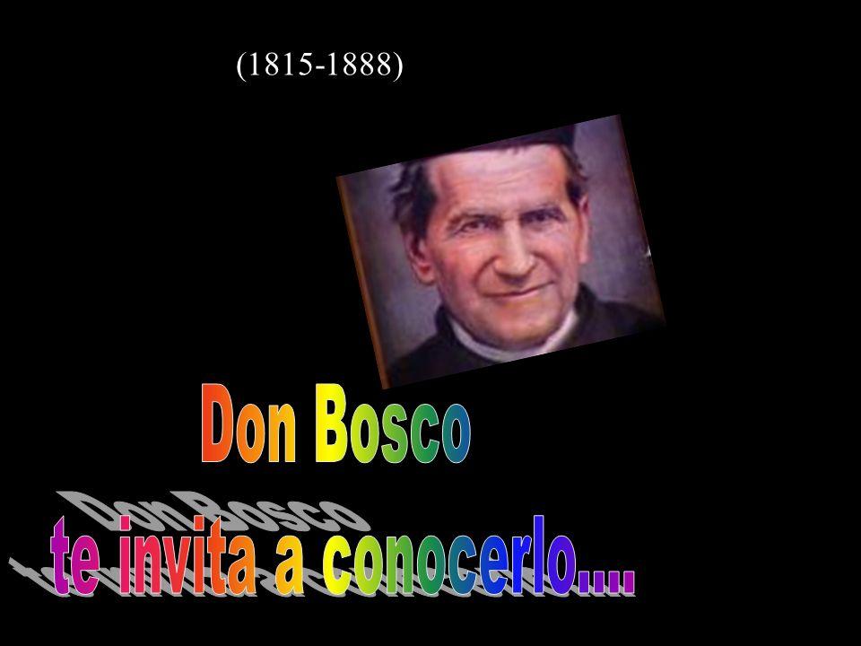 (1815-1888) Don Bosco te invita a conocerlo....