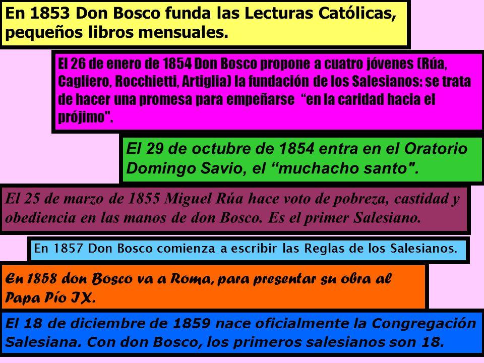 El 25 de marzo de 1855 Miguel Rúa hace voto de pobreza, castidad y