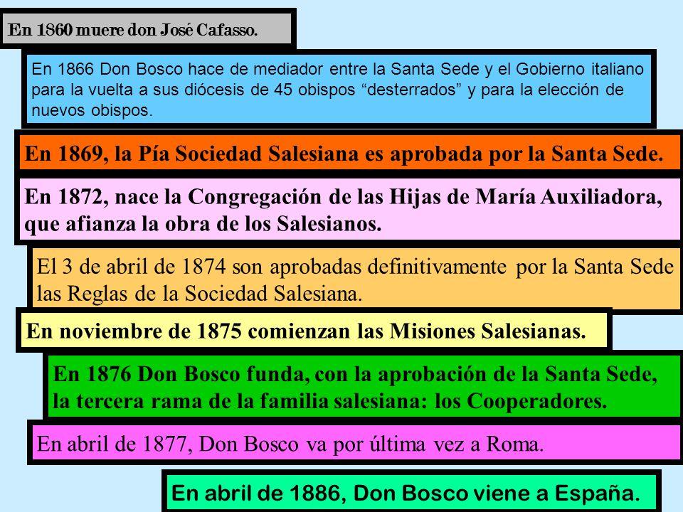 En 1869, la Pía Sociedad Salesiana es aprobada por la Santa Sede.