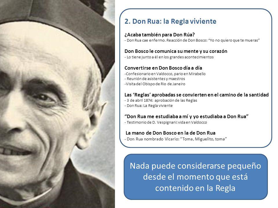 2. Don Rua: la Regla viviente ¿Acaba también para Don Rúa