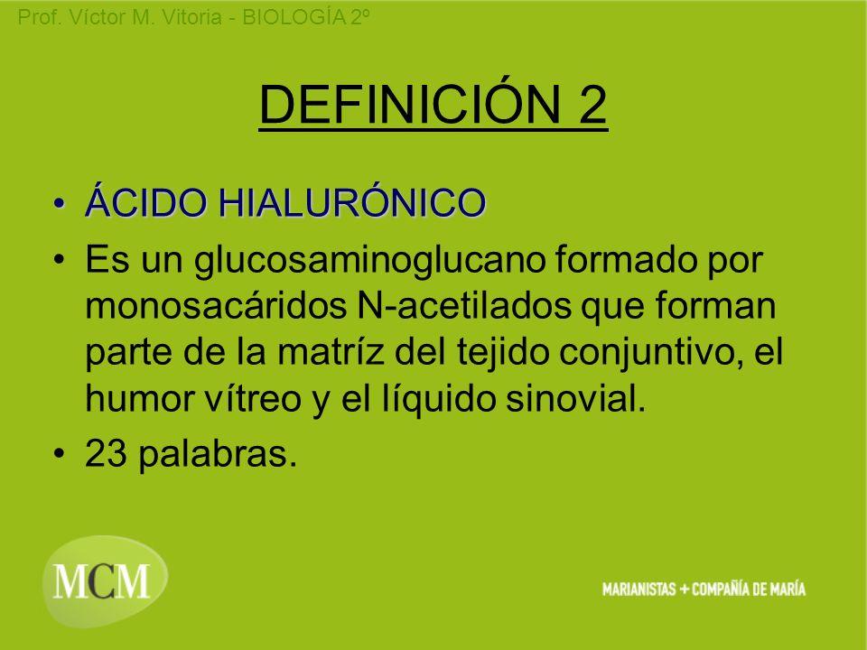 DEFINICIÓN 2 ÁCIDO HIALURÓNICO