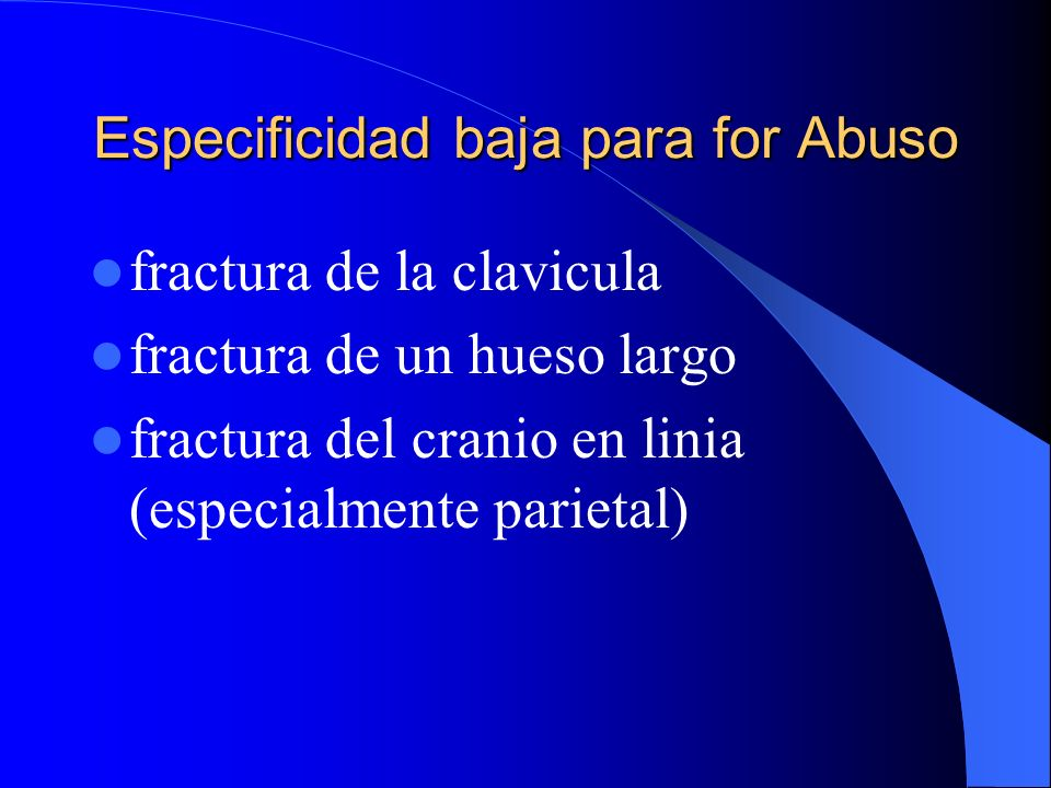 Especificidad baja para for Abuso