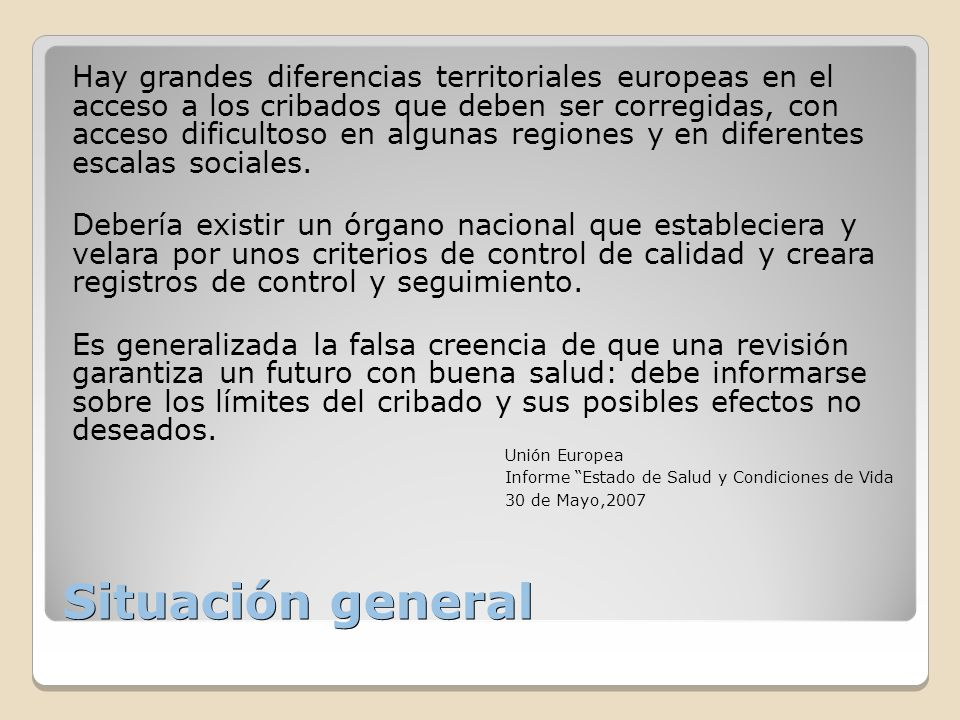 Hay grandes diferencias territoriales europeas en el acceso a los cribados que deben ser corregidas, con acceso dificultoso en algunas regiones y en diferentes escalas sociales.